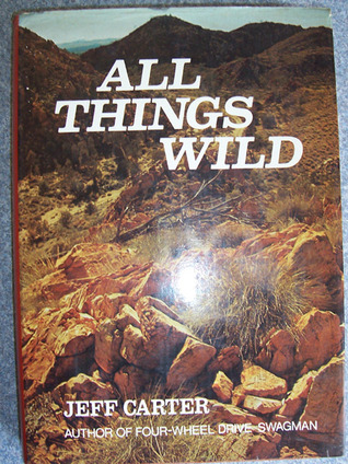 All Things Wild by Jeff Carter