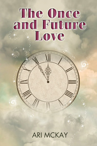 The Once and Future Love by Ari McKay