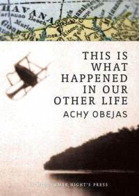 This Is What Happened in Our Other Life by Achy Obejas