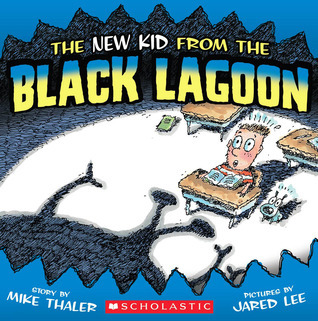 The New Kid from the Black Lagoon by Mike Thaler