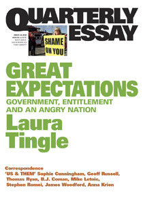 Great Expectations: Government, Entitlement and an Angry Nation Quarterly Essay 46