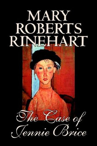 The Case of Jennie Brice by Mary Roberts Rinehart
