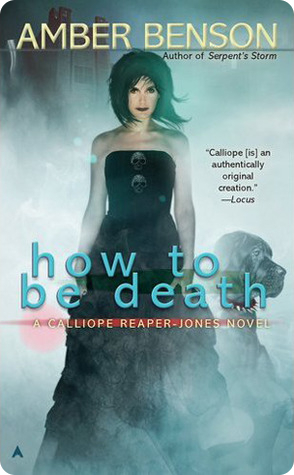 How to be Death (Calliope Reaper-Jones, #4)