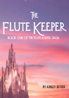The Flute Keeper (The Flute Keeper Saga, #1)