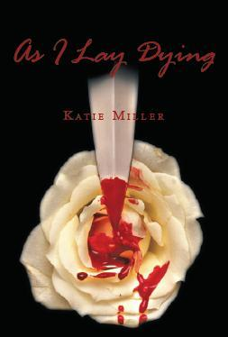As I Lay Dying by Katie  Miller