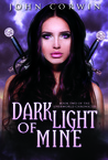 Dark Light of Mine by John Corwin