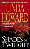 Shades Of Twilight by Linda Howard