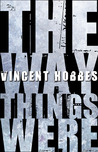 The Way Things Were by Vincent Hobbes