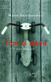 Tom is dood by Marie Darrieussecq