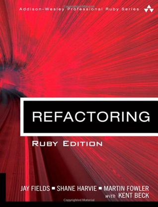 Review Refactoring: Ruby Edition, Adobe Reader (Addison-Wesley Professional Ruby Series) by Jay Fields, Shane Harvie, Martin Fowler, Kent Beck PDF