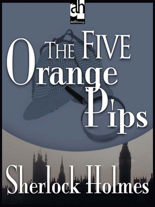 The Five Orange Pips by Arthur Conan Doyle
