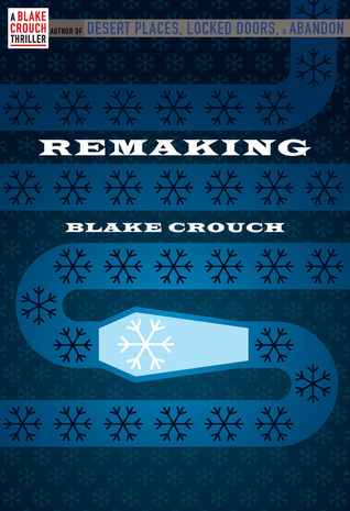 Remaking by Blake Crouch