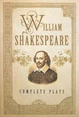 The William Shakespeare: Complete Plays