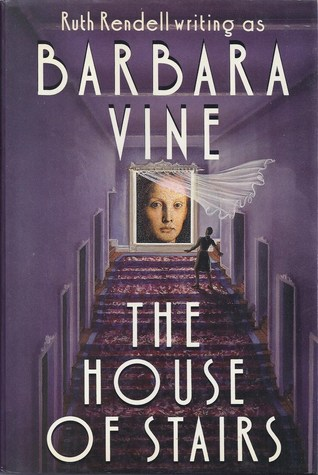 House of Stairs by Barbara Vine