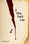 A Thin, Dark Line by Emma Elliot