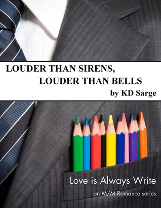 Louder Than Sirens, Louder Than Bells by K.D. Sarge