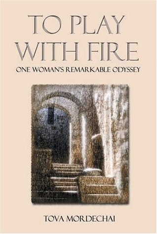 To Play With Fire by Tova Mordechai