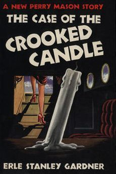 The Case of the Crooked Candle by Erle Stanley Gardner