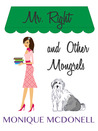 Mr Right and Other Mongrels by Monique McDonell
