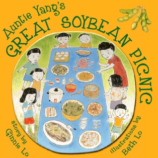 Auntie Yang's Great Soybean Picnic by Ginnie Lo