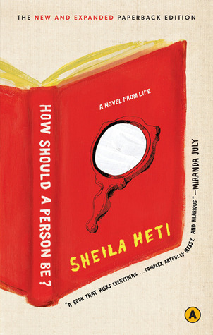 How Should a Person Be? A Novel From Life by Sheila Heti