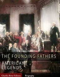 The Founding Fathers: American Legends (American Legends)
