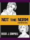 Not the Norm (A Sub-Normal short story)