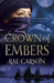 Crown of Embers (Fire and Thorns, #2) by Rae Carson