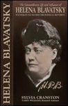 H.P.B.: Extraordinary Life of Madame Helena Petrovna Blavatsky, Founder of the Modern Theosophical Movement