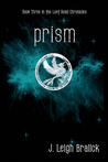 Prism (The Lost Road Chronicles, #3)