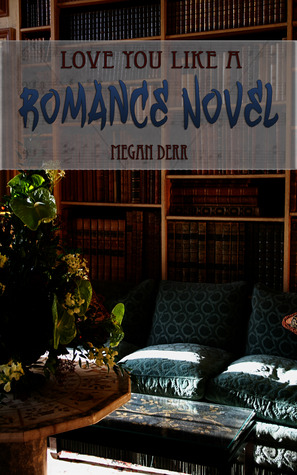 Love You Like a Romance Novel by Megan Derr