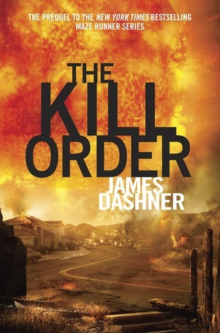 The Kill Order (Maze Runner 0.5)