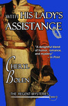 With His Lady's Assistance: A Regent Mystery
