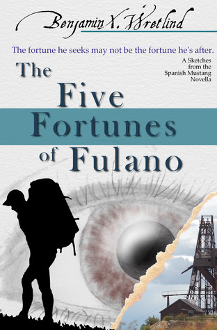The Five Fortunes of Fulano by Benjamin X. Wretlind
