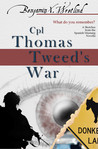 Cpl Thomas Tweed's War (Sketches from the Spanish Mustang, #4)