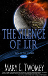 The Silence of Lir (Saga of the Spheres)