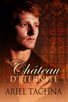 Chateau d'Eternite by Ariel Tachna