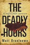 The Deadly Hours (An August Adams Adventure, #3)