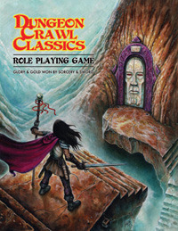 Dungeon Crawl Classics Role Playing Game by Joseph Goodman