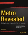 Metro Revealed: Building Windows 8 Apps with HTML5 and JavaScript