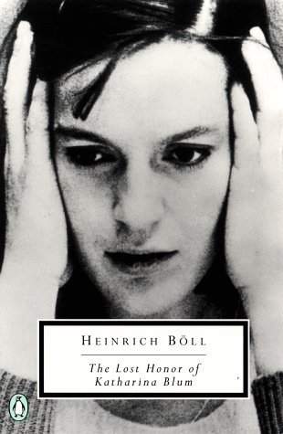 The Lost Honor of Katharina Blum by Heinrich Böll