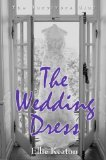 The Wedding Dress by Ellie Keaton