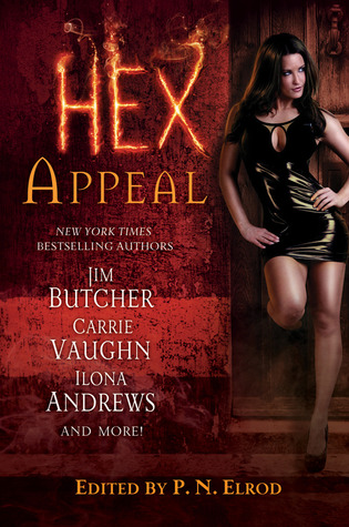 Hex Appeal (Phoenix Chronicles; The Shadowfae Chronicles, #4.5; Kate Daniels, #5.6; The Dresden Files, #11.9)  - P.N. Elrod (Editor), Jim Butcher, Carrie Vaughn, Ilona Andrews, Erica Hayes, Rachel Caine, Carole Nelson Douglas, Simon R. Green , Lori Handeland