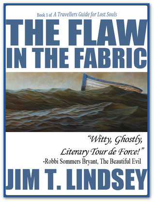 The Flaw in the Fabric by Jim T. Lindsey