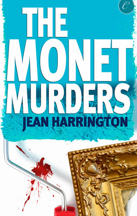 The Monet Murders by Jean Harrington