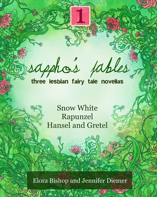 Sappho's Fables, Volume 1 by Elora Bishop