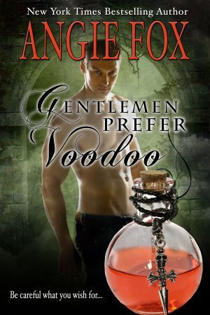 Gentlemen Prefer Voodoo by Angie Fox