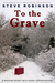 To the Grave (Genealogical Crime Mystery, #2)