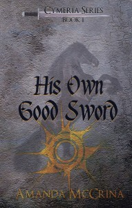 His Own Good Sword by Amanda McCrina