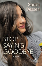 Stop saying Goodbye by Sarah Dessen